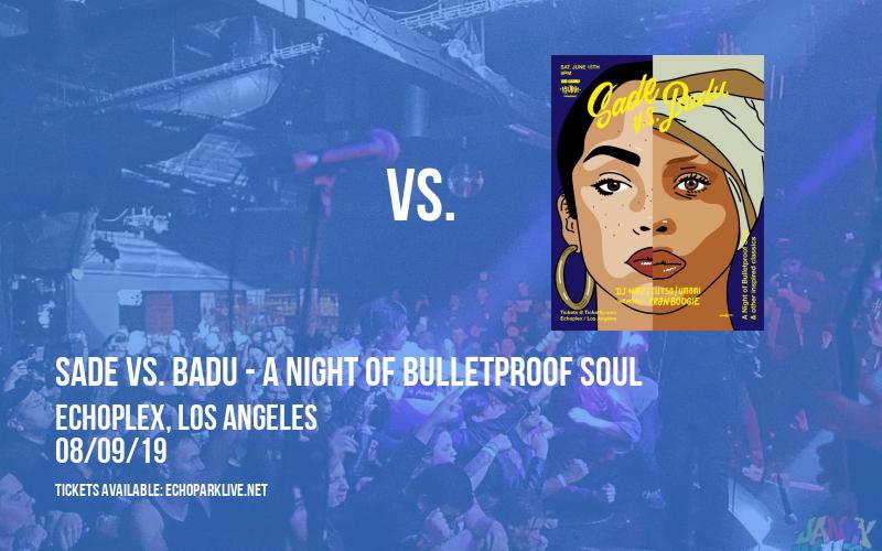 Sade vs. Badu - A Night of Bulletproof Soul at Echoplex